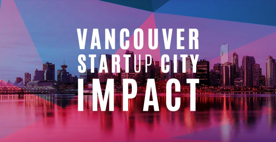 The rise of impact businesses: Vancouver leads rapid growth of social venture sector in B.C. | #VanStartupCity