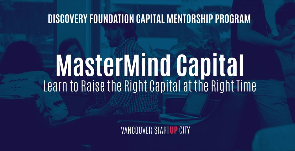 MasterMind Capital Learn to Raise the Right Capital at the Right Time | Vancouver Economic Commission | Spring