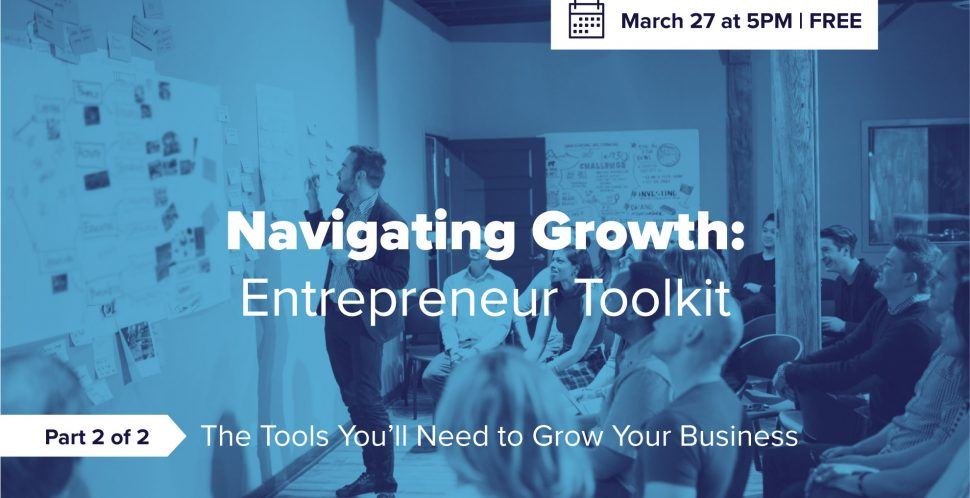Navigating Growth: Entrepreneur Toolkit (Part 2)